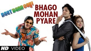 Bhago Mohan Pyare - Video Song - Baat Bann Gayi