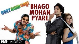 Bhago Mohan Pyare - Video Song - Baat Bann Gayi