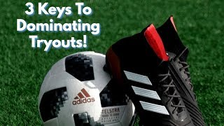 How To Play Better in Your Soccer Tryouts (3 Tips)