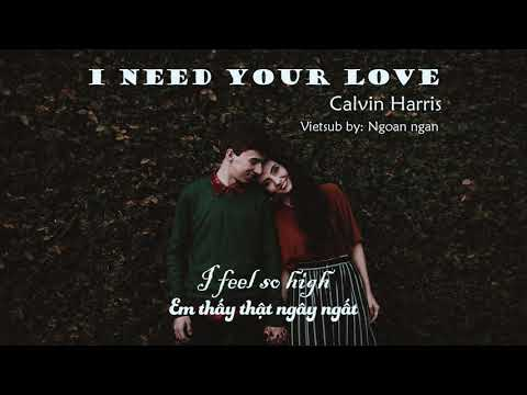 I need your love _ Calvin Harris [ Vietsub + Lyrics]