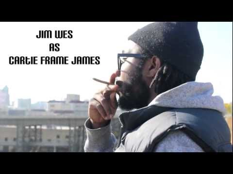 Jim Wes as Cartie Frame James - Cloudy Thoughts Trailer