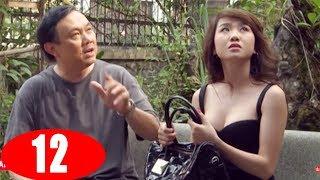Nỗi khổ chồng Ghen - Tập 12 | Phim Tình Cảm Việt Nam