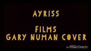 Ayriss - Films (Gary Numan Cover)