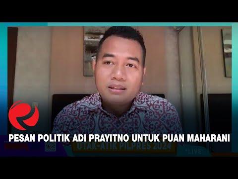 Pesan Politik Adi Prayitno untuk Puan Maharani