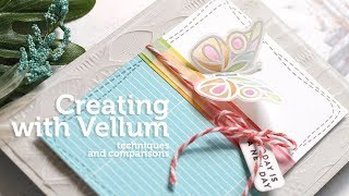 Card Making And Paper Crafting How To: Vellum Techniques And Comparisons