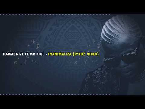 Harmonize Ft Mr Blue – Inanimaliza (Official Lyrics)