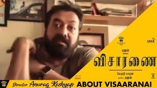 Anurag Kashyap About Visaranai