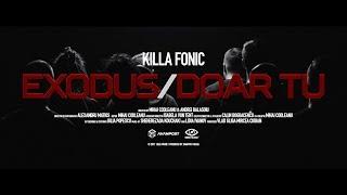 Killa Fonic - Exodus / Doar Tu (Official Video)