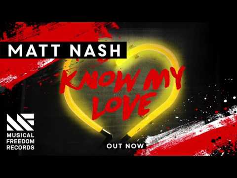 Matt Nash - Know My Love (OUT NOW)