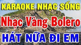 karaoke-lien-khuc-nhac-vang-tru-tinh-hai-ngoai-nhac-song-karaoke-bolero-hat-nua-di-em-trong-hieu