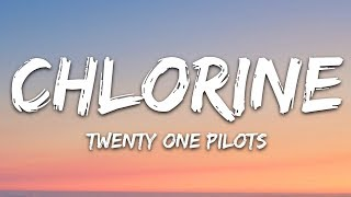 Twenty One Pilots   Chlorine (Lyrics)