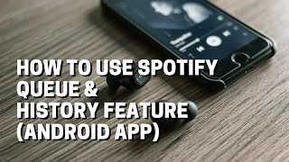 Spotify - how to use queue and recently played on mobile Android
