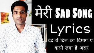 मेरी Sad Song Lyrics | Dard Ye Dil Ma Lyrics   - YouTube