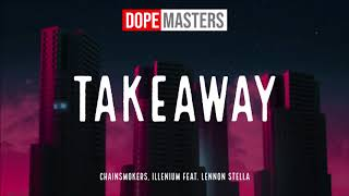 The Chainsmokers Illenium Takeaway Official Audio Feat Lennon Stella