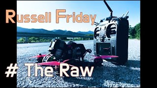 Russell Friday / The Raw / Armattan Rooster / FPV FreeStyLe