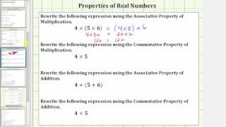 Use the Commutative and  Associate Properties of Real Numbers