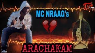 Arachakam | Official Music Video 2019 | MC NRAAG (Nagaraju Beereddy) | TeluguOneTV