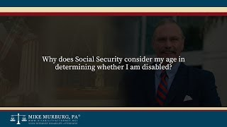 Video thumbnail: Why does Social Security consider my age in determining whether I am disabled?