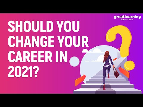 , title : 'Should you change your career in 2021? | Career Opportunities in 2021 | Great Learning