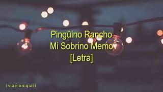 Pingüino Rancho [Letra] | Mi Sobrino Memo  | i v a n o s q u i i