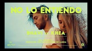BHAVI Ft. KHEA   NO LO ENTIENDO (Video Oficial)