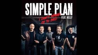Simple Plan featuring Nelly - I Don't Wanna Go To Bed - French Version - Francais - Version Complète