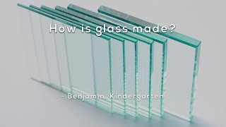 How is glass made from