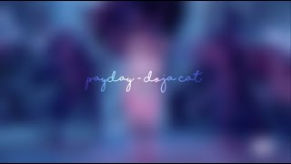 Payday - Doja Cat (slowed and reverb)