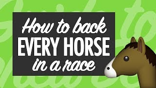 How to Back EVERY HORSE IN A RACE for Profit