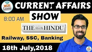 8:00 AM - CURRENT AFFAIRS SHOW 18th July | RRB ALP/Group D, SBI Clerk, IBPS, SSC, UP Police
