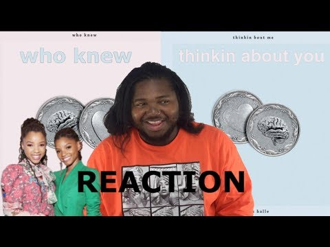 Chloe X Halle Who Knew Amp Thinkin About Me Reaction