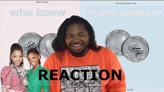 CHLOE X HALLE   WHO KNEW & THINKIN ABOUT ME | REACTION !!