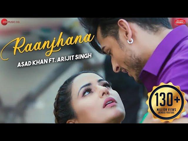 Raanjhana - Priyank Sharmaaa & Hina Khan | Asad Khan ft. Arijit Singh| Raqueeb | Zee Music Originals
