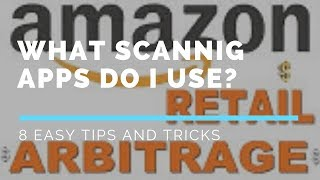 Amazon FBA for Beginners:  What Scanning Apps Do I Use for Retail Arbitrage?