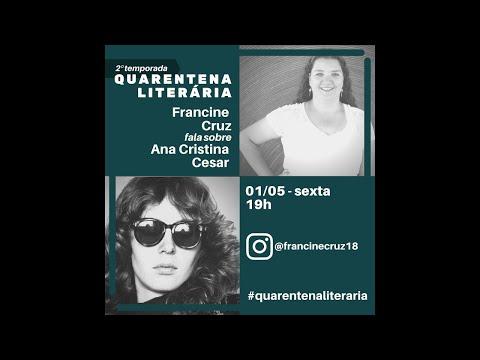 Vida e Obra - Ana Cristina Cesar (Quarentena Literária)