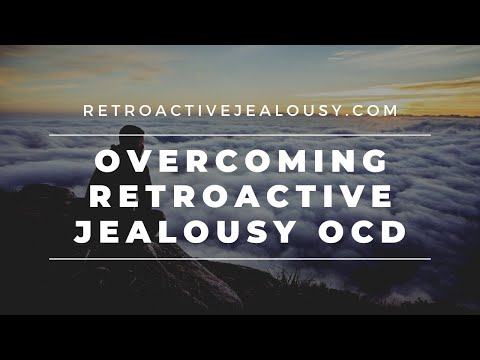 Retroactive Jealousy OCD: Two Simple Tricks to Start Letting Go of Unwanted Thoughts