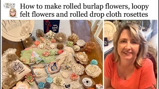 Pulled String Burlap Flowers, Loopy Felt Flowers & Rolled Drop Cloth Rosettes