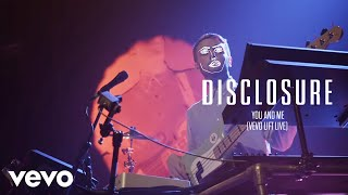 Disclosure - You And Me (Vevo LIFT Live)