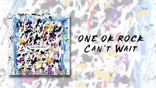 ONE OK ROCK   Can't Wait (Japanese Ver) Lyrics Video