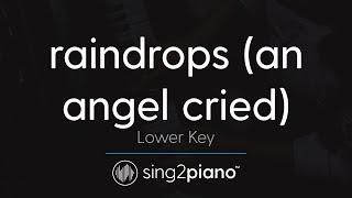 raindrops (an angel cried) [Lower Key - Piano Karaoke] Ariana Grande
