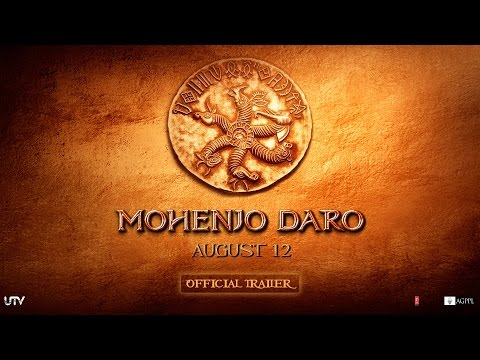 Mohenjo Daro Movie Official Trailer