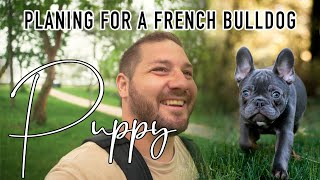 How To PLAN For Your FRENCH BULLDOG | 5 TIPS Before You Bring Home Your New Puppy !!