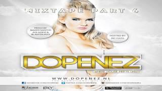 Dopenez - The Mixtape Part 6 (Official)