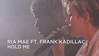 Ria Mae Ft. Frank Kadillac | Hold Me