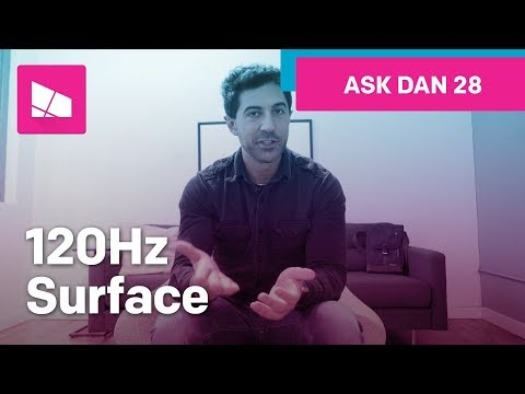 Liked on YouTube: Surface with 120Hz Display #AskDanWindows 28
