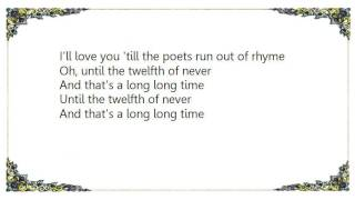 Charlie Landsborough - The Twelfth of Never Lyrics