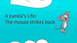 A panda's life: the mouse strikes back