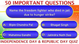 Republic Day of India & Independence Day Quiz | 50 Important Questions on Indian Independence