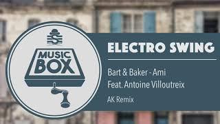 Bart & Baker - Ami (AK Remix) // Electro Swing