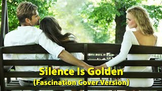 Silence is Golden - { Cover Version } - Frankie Valli & Four Seasons, Tremeloes (Fascination Music)